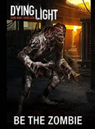 Dying Light - Be the Zombie (DLC)